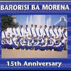 Barorisi Ba Morena - 15th Year Anniversary (CD)