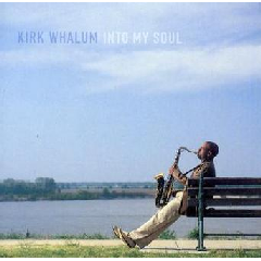 Kirk Whalum - Into My Soul (CD)
