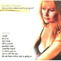 Lorraine Shannon - Do You Know Where You're Going To? (CD)
