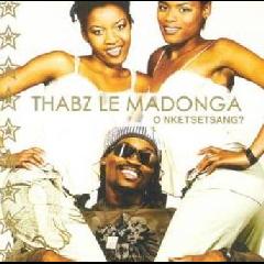Thabz Le Madonga - O Nketsetsang? (CD)