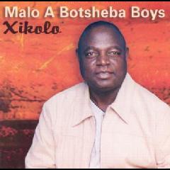 Malo A Botsheba Boys - Xikolo (CD)