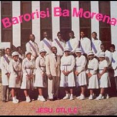 Barorisi Ba Morena - Jesu Otlile (CD)