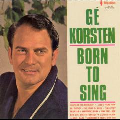Ge Korsten - Born To Sing (CD)