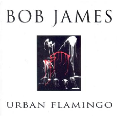 Bob James - Urban Flamingo (CD)