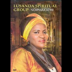 Lusanda Spiritual Group - Ndiphakathi (DVD)