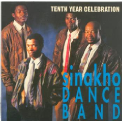Sinakho Dance Band - Tenth Year Celebration (CD)