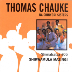 Thomas Chauke Na Shinyori Sisters - Shimatsatsa No.5 (CD)