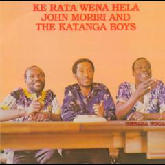 John Moriri & Katanga Boys - Ke Rata Wena Hela (CD)