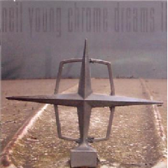 Neil Young - Chrome Dreams II (CD)