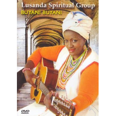 Lusanda Spiritual Group - Buyani Buyani (DVD)