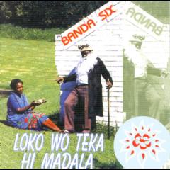 Banda Six - Loko Wo Teka Hi Madala (CD)