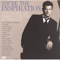 You're The Inspiration - The Music Of David Foster & Friends - Various Artists (CD + DVD)