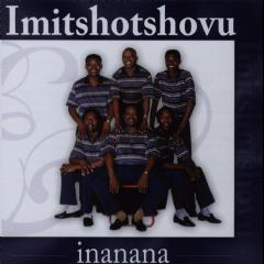 Imitshotshovu - Inanana (CD)