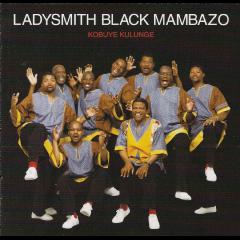 Ladysmith Black Mambazo - Kobuye Kulunge (CD)