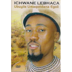 Ichwane Lebhaca - Ubuyile Umaqondana Egoli (DVD)