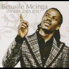 Betusile Mcinga - Inceba Zika Jesu (CD)