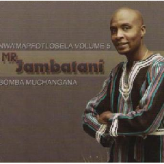 Mr Jambatani Nwa Mapfotlosela Vol.5 - Bomba Muchangana (CD)