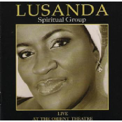 Lusanda Spiritual Group - Live At The Orient Theatre (CD)