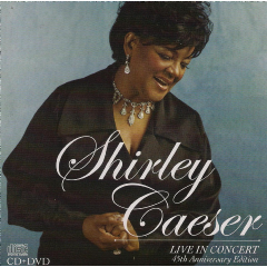 Shirley Caesar - Live In Concert - 45th Anniversary Edition (CD + DVD)