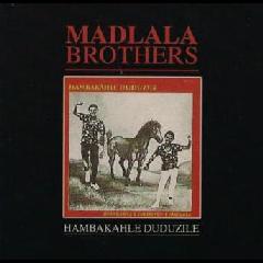 Madlala Brothers - Hambakahle Duduzile (CD)