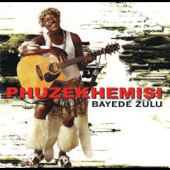 Phuzekhemisi - Bayede Zulu (CD)