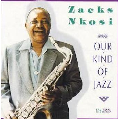 Zacks Nkosi - Our Kind Of Jazz (CD)