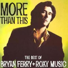Bryan Ferry - More Than This - Best Of Bryan Ferry & Roxy Music (CD)