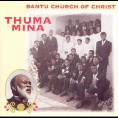 Bantu Church Of Christ - Thuma Mina (CD)