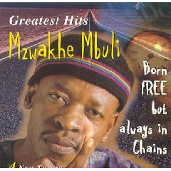 Mzwakhe Mbuli - Born Free But Always In Chains - Greatest Hits (CD)