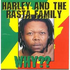 Harley & The Rasta Family - Why?? (CD)
