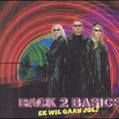 Back 2 Basics - Ek Wil Gaan Jol! (CD)