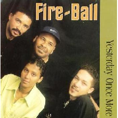 Fire-Ball - Yesterday Once More (CD)