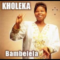 Kholeka - Bambelela (CD)