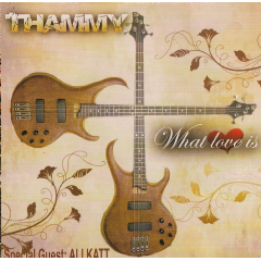 Thammy - What Love Is (CD)