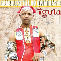 Gxabaleketile No Qwarhashe - Iqula (CD)