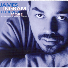 James Ingram - Forever More - Love Songs, Hits & Duets (CD)