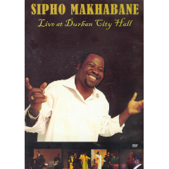 Makhabane Sipho - Live At Durban City Hall (DVD)