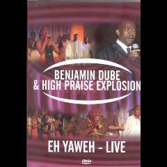 Dube Benjamin - Eh Yaweh - Live (DVD)