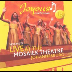 Joyous Celebration - Vol 13: Live At The Mosaiek Theatre, Johannesburg (CD)