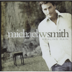 Smith Michael W. - Healing Rain (CD)