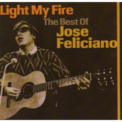 Jose Feliciano - Light My Fire - Best Of Jose Feliciano (CD)