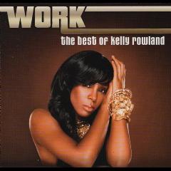 Rowland Kelly - Work - Best Of Kelly Rowland (CD)