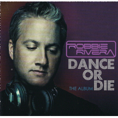 Robbie Rivera - Dance Or Die (CD)
