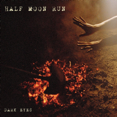 Half Moon Run - Dark Eyes (CD)
