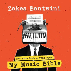 Bantwini, Zakes - The Fake Book & Real Book : My Music The Bible (CD)