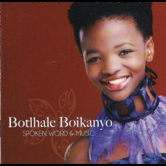 Boikanyo Botlhale - Spoken Word & Music (CD)