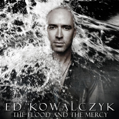 Kowalcyzk Ed - The Flood & The Mercy (CD)