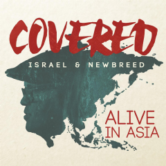 Israel & New Breed - Covered: Alive In Asia (CD)