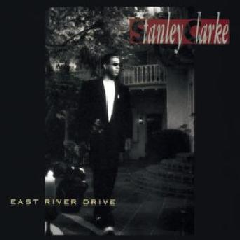 Stanley Clarke - East River Drive (CD)