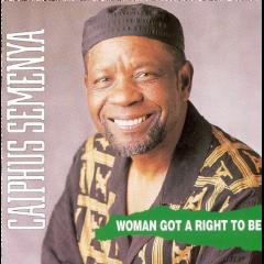 Caiphus Semenya - Woman Got A Right To Be (CD)